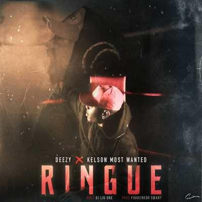 Baixar Musica: Deezy X Kelson Most Waned - Ringue (Host. Dj Liu One)