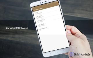 √ [TERAKURAT] 15+ Cara Cek IMEI Xiaomi Semua Tipe
