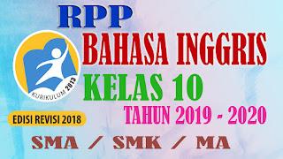 LENGKAP RPP BAHASA INGGRIS KELAS 10 Kurikulum 2013 Revisi 2018