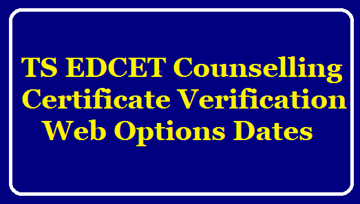 TS-EDCET-CounsellingCertificate-Verification -Web-Options-Dates at tsedcet.tsche.in. /2019/07/TS-EDCET-Counselling-Certificate-Verification-Web-Options-Dates-at-tsedcet.tsche.in..html
