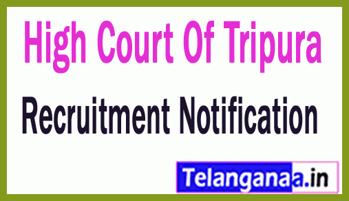 High Court Of Tripura THC Recruitment Notification