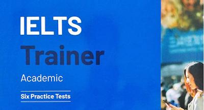 حصري :  IELTS Trainer 2 Academic: ستة اختبارات تدريبية مع الإجابات (إصدار 2020)