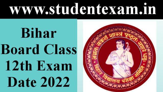 Bihar Board (BSEB) Class 12th Exam Date 2022