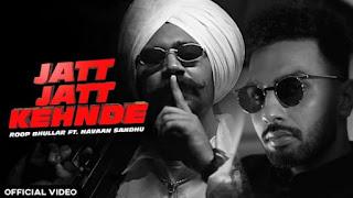 Jatt Jatt Kehnde Lyrics Roop Bhullar and Navaan Sandhu