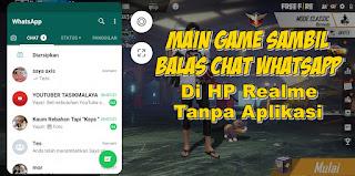 Cara Bermain Game Sambil Membuka Whatsapp Di HP Realme Tanpa Aplikasi