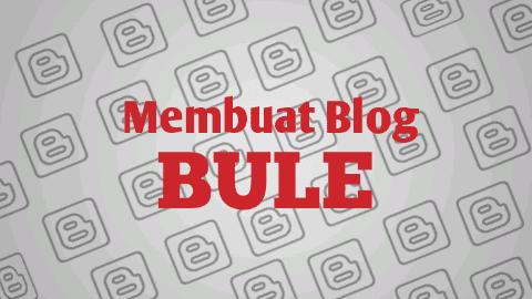Membuat Blog Bule