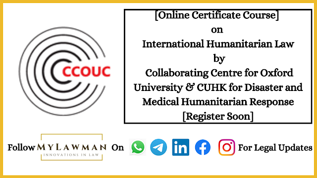 [Online Certificate Course] on International Humanitarian Law by Collaborating Centre for Oxford University & CUHK for Disaster and Medical Humanitarian Response [Register Soon]