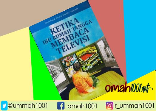 E-Book: Ketika Ibu Rumah Tangga Membaca Televisi, Omah1001