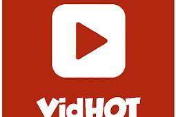 Aplikasi VidHot Terbaru 2020