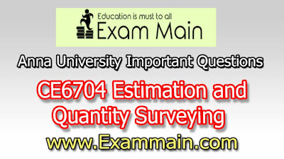 CE6704 Estimation and Quantity Surveying | Impotent  Questions | Question bank | Syllabus | Model and Previous Question papers | Download PDF