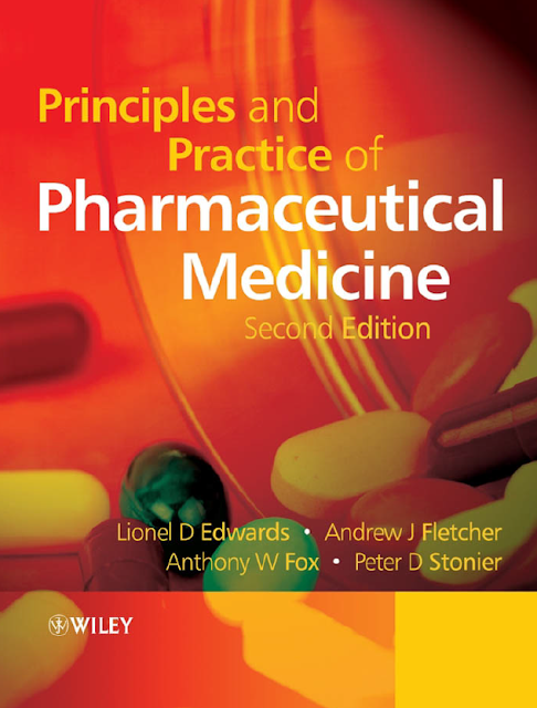 Principles and Practice of Pharmaceutical Medicine 2nd Edition 2007 (www.webofpharma.com)