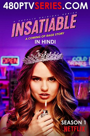 Watch Online Free Insatiable Season 1 Full Hindi Dual Audio Download 480p 720p All Episodes