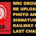 RRC GROUP D RE UPLOAD  PHOTO AND SIGNATURE : RAILWAY GIVE LAST CHANCE TO UPLOAD CORRECT PHOTO SIGN