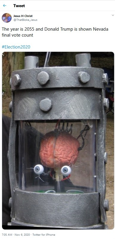 """Tweet by """"Jesus"""" H. Christ"""" shows brain in a jar with above caption: """"The year is 2055 and Donald Trump is shown Nevada final vote count   #Election2020"""""""