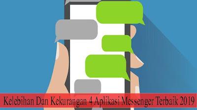 Kelebihan Dan Kekurangan 4 Aplikasi Messenger Terbaik