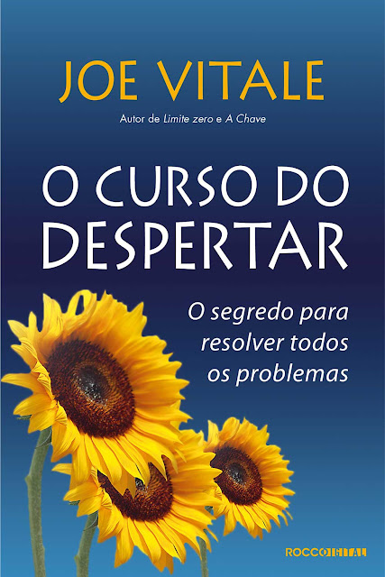 O curso do despertar: O segredo para resolver todos os problemas Joe Vitale