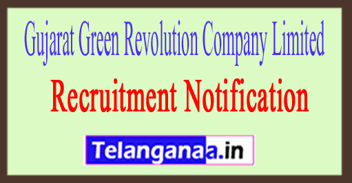 Gujarat Green Revolution Company Limited GGRC Recruitment Notification