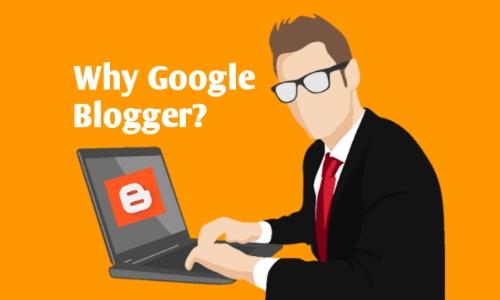 Why should start on google blogger?