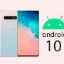 Samsung Galaxy S10 Series Sudah mulai mendapatkan Update Android 10
