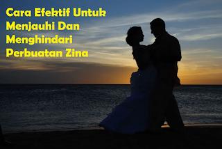 Cara Efektif Untuk Menjauhi Dan Menghindari Perbuatan Zina