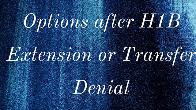 Options-after-H1B-Extension-Transfer-Denied-Denial