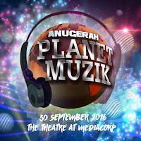 Anugerah Planet Muzik 2016 #APM2016