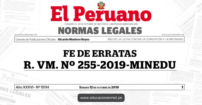 R. VM. Nº 255-2019-MINEDU - FE DE ERRATAS