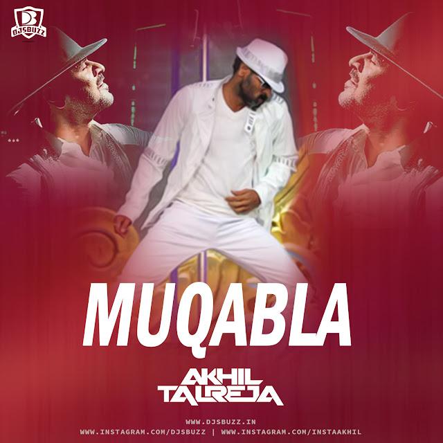 Muqabla – DJ Akhil Talreja Remix