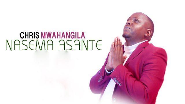 Download Audio | Christopher Mwahangila - Nasema Ahsante