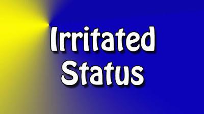 Irritated Status