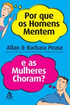 Livro Por que os Homens Mentem e as Mulheres Choram (Allan e Barbara Pease)
