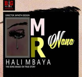 DOWNLOAD AUDIO | MR NANA – HALI MBAYA  Mp3