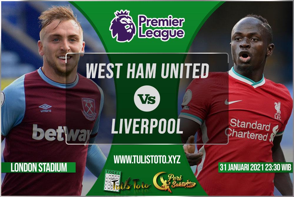 Prediksi West Ham United vs Liverpool 31 Januari 2021