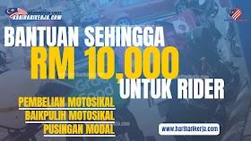 Bantuan Sehingga RM10,000 Untuk Rider, Semak Kelayakan & Cara Mohon
