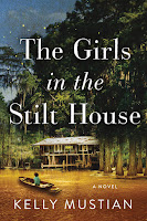The Girls in the Stilt House by Kelly Mustain book cover and review