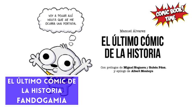 Cómic reseña: 'El último cómic de la historia' de Manuel Álvarez | Editado por Fandogamia