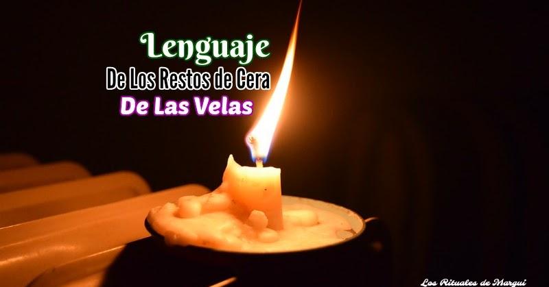Los rituales de margui centeno tarot el lenguaje de los restos de cera de las velas - Velas de la suerte ...