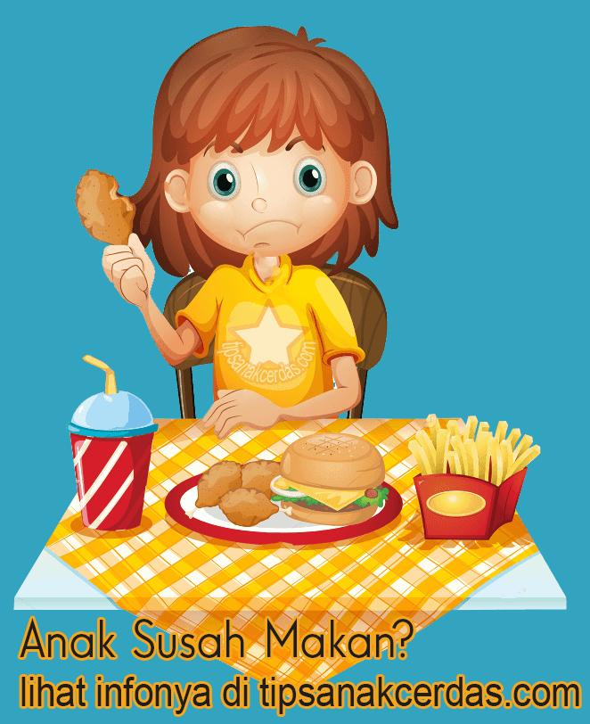 Penyebab Anak Susah Makan Yang Perlu Orang Tua Ketahui