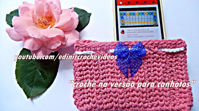 aprender croche canhotas case celular edinircrochevideos youtube cursodecroche facebook