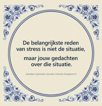 spreuken over stress plaatjes spreuken quotes memes: Leuke en wijze spreuken op  spreuken over stress