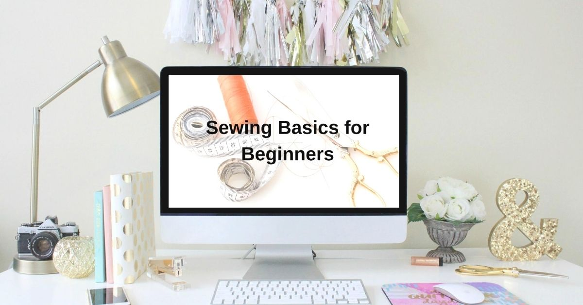 sewing basics for beginners online course