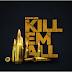 Road Kid - Kill EM All [Rap]