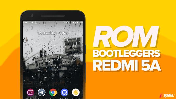 ROM Bootleggers Xiaomi Redmi 5A ( RIVA )