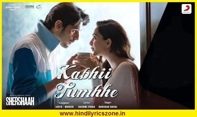 कभी तुम्हें याद मेरी आए Kabhi Tumhe Yaad Meri Aaye Lyrics In Hindi - Shershah | Sidharth |Kiara | Darshan Raval|
