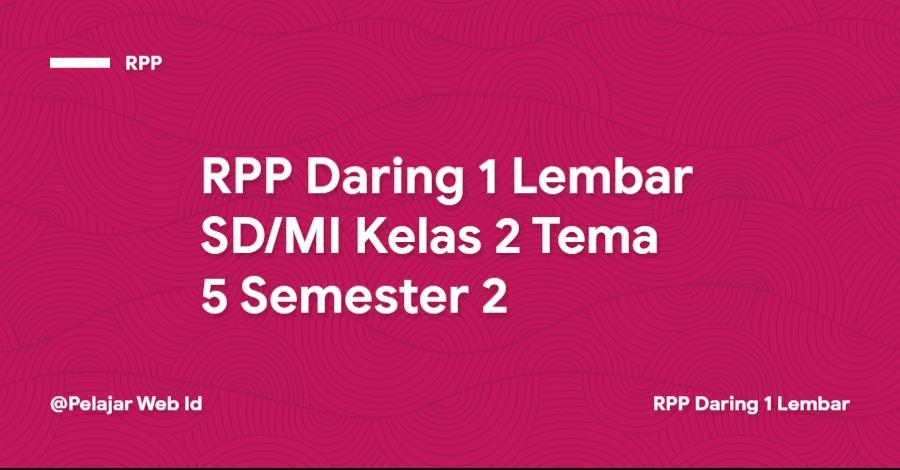 Download RPP Daring 1 Lembar SD/MI Kelas 2 Tema 5 Semester 2