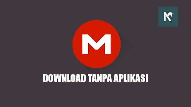 Cara Download File dari MEGA Tanpa Aplikasi Resmi