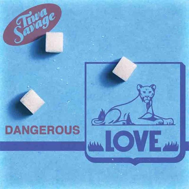 Tiwa Savage ~ Dangerous Love [DOWNLOAD AUDIO MP3]