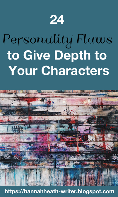 24 Personality Flaws to Give Depth to Your Characters