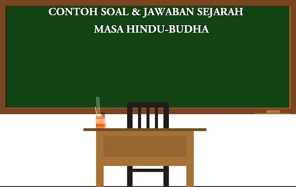 Contoh Soal Sejarah Masa Hindu-Budha dan Jawaban