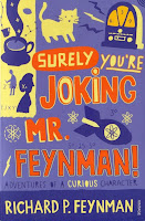 Richard Feynman: Surely You're Joking, Mr. Feynman!